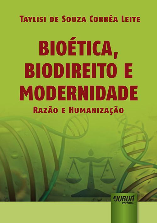 Bioética, Biodireito e Modernidade