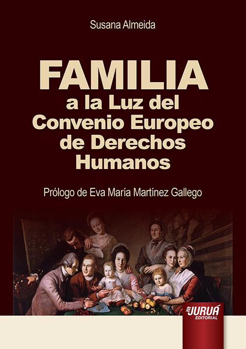 Familia a la Luz del Convenio Europeo de Derechos Humanos