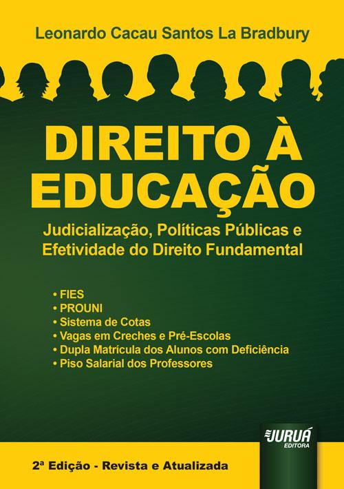 Direito à Educação - Judicialização, Políticas Públicas e Efetividade do Direito Fundamental