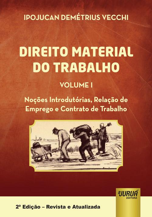 Direito Material do Trabalho - Volume I