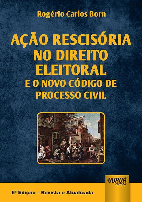Ação Rescisória no Direito Eleitoral e o Novo Código de Processo Civil