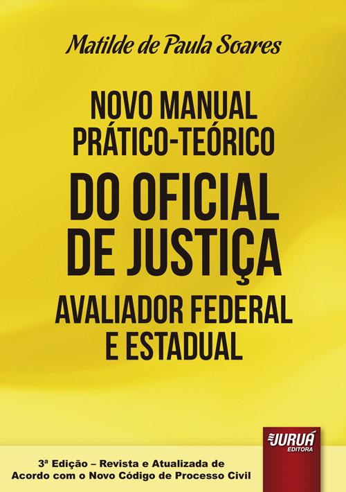 Novo Manual Prático-Teórico do Oficial de Justiça Avaliador Federal e Estadual