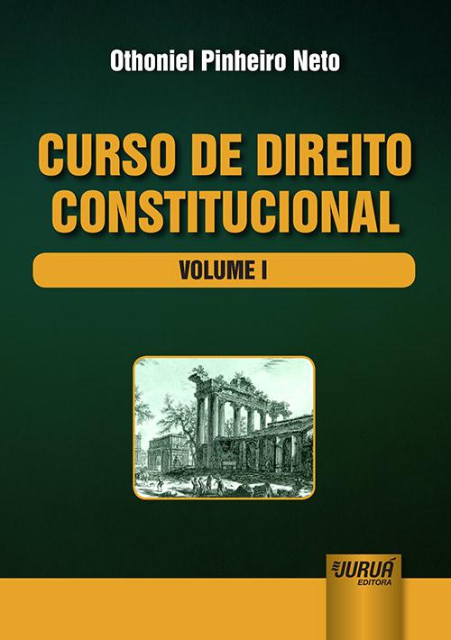 Curso de Direito Constitucional - Volume I