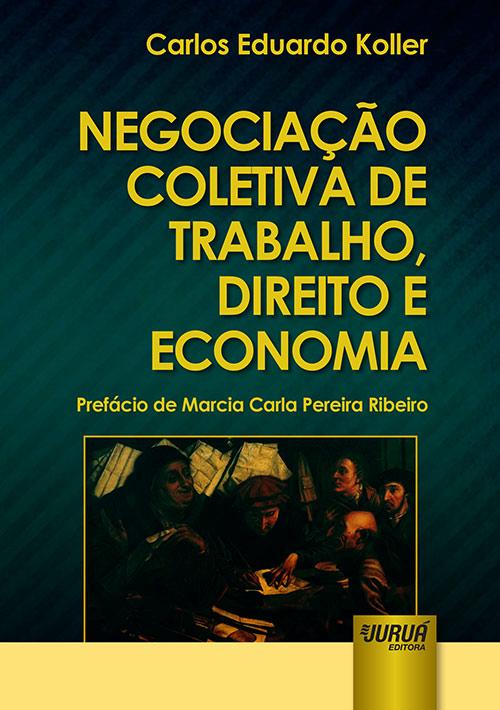 Negociação Coletiva de Trabalho, Direito e Economia