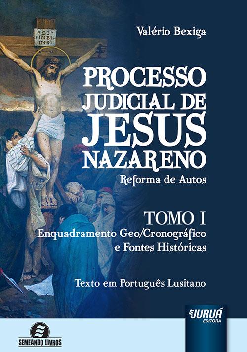 Processo Judicial de Jesus Nazareno - Reforma de Autos