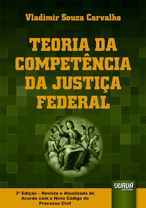 Teoria da Competência da Justiça Federal