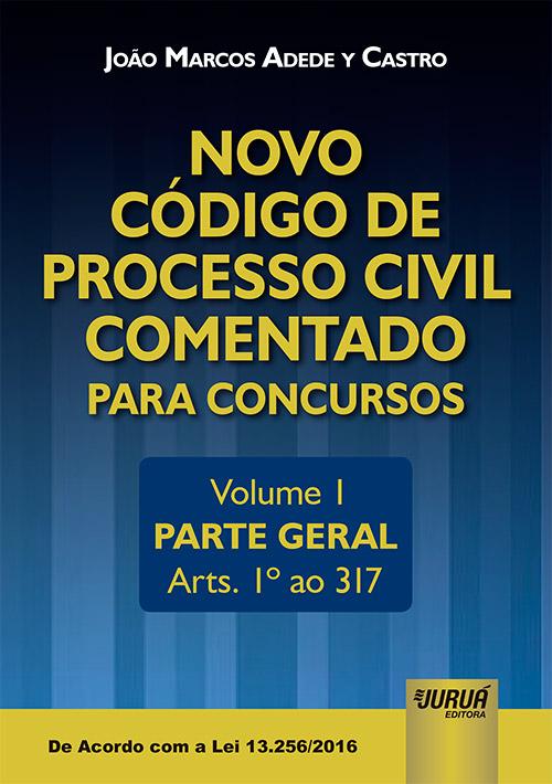 Novo Código de Processo Civil Comentado para Concursos - Volume I