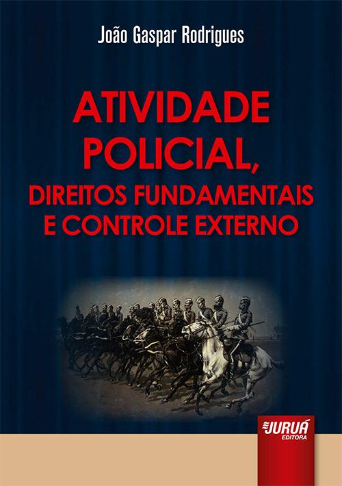 Atividade Policial, Direitos Fundamentais e Controle Externo