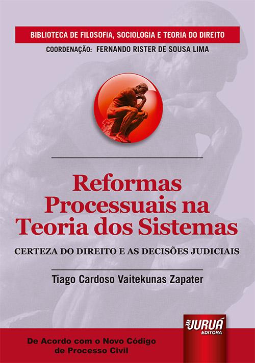 Reformas Processuais na Teoria dos Sistemas - Certeza do Direito e as Decisões Judiciais