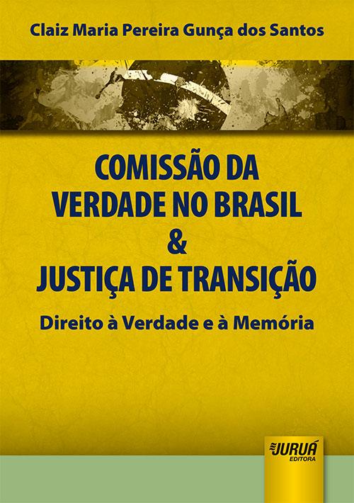 Comissão da Verdade no Brasil & Justiça de Transição