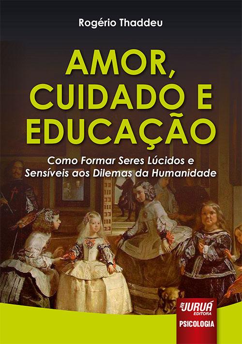 Amor, Cuidado e Educação