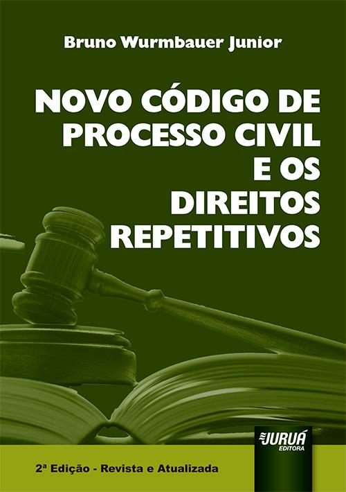 Novo Código de Processo Civil e os Direitos Repetitivos