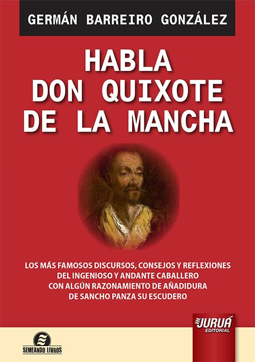 Habla Don Quixote de la Mancha