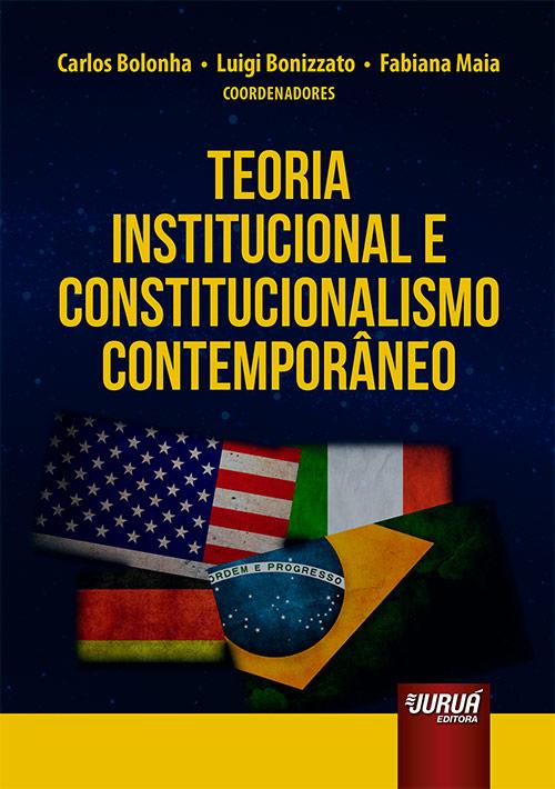 Teoria Institucional e Constitucionalismo Contemporâneo