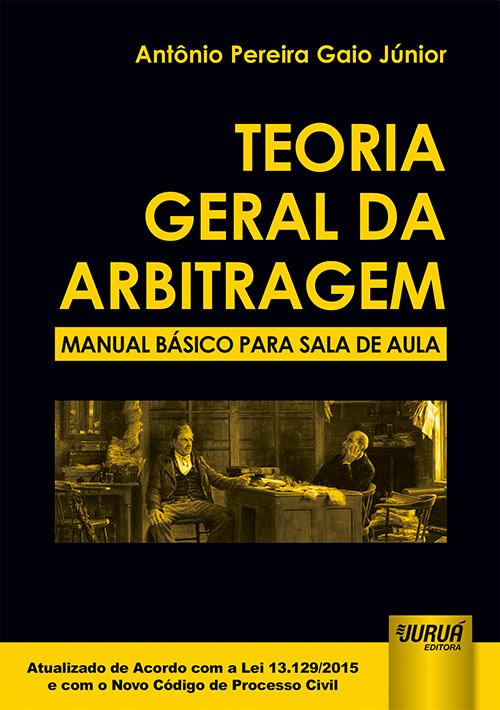 Teoria Geral da Arbitragem - Manual Básico para Sala de Aula