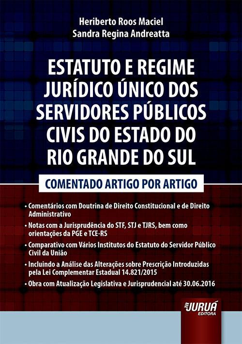 Estatuto e Regime Jurídico Único dos Servidores Públicos Civis do Estado do Rio Grande do Sul
