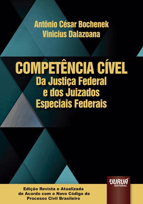 Competência Cível da Justiça Federal e dos Juizados Especiais Federais