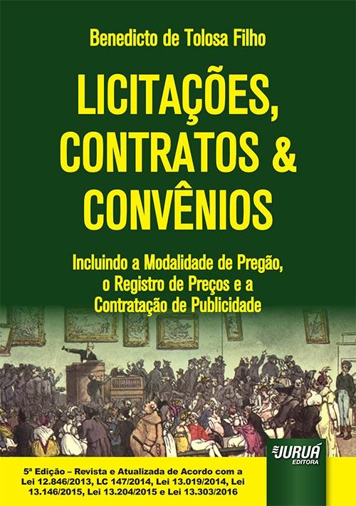 Licitações, Contratos & Convênios - Incluindo a Modalidade de Pregão, o Registro de Preços e a Contratação de Publicidade