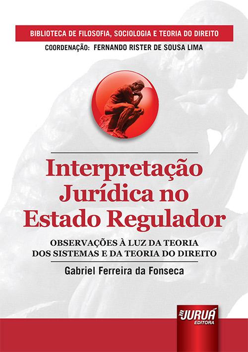 Interpretação Jurídica no Estado Regulador
