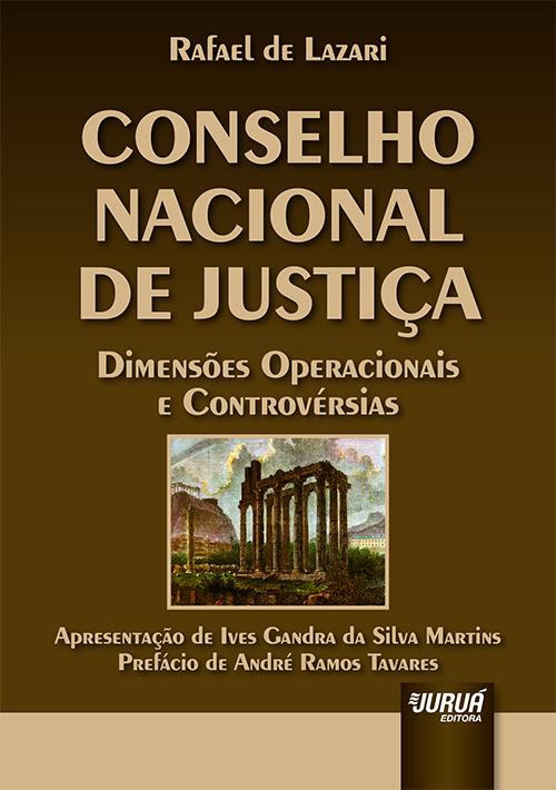 Conselho Nacional de Justiça - Dimensões Operacionais e Controvérsias