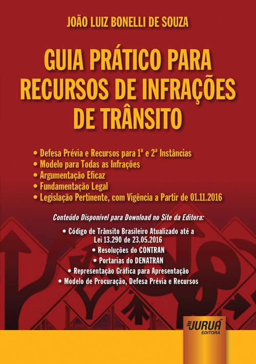 Guia Prático para Recursos de Infrações de Trânsito - Defesa Prévia e Recursos para 1ª e 2ª Instâncias