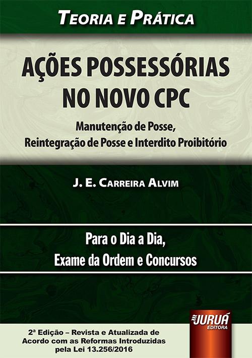 Ações Possessórias no Novo CPC - Manutenção de Posse, Reintegração de Posse e Interdito Proibitório