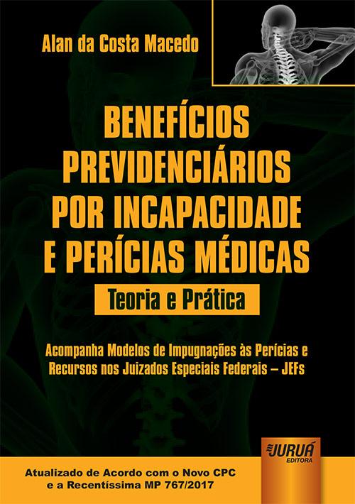 Benefícios Previdenciários por Incapacidade e Perícias Médicas