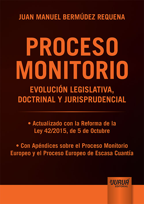 Proceso Monitorio - Evolución Legislativa, Doctrinal y Jurisprudencial