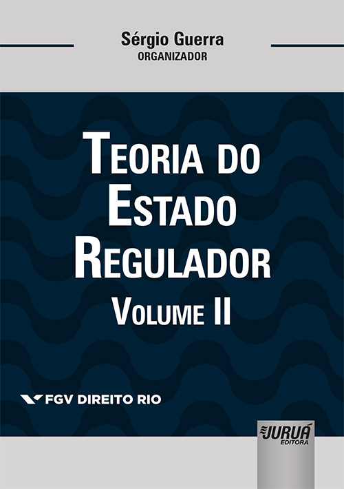 Teoria do Estado Regulador - Volume II