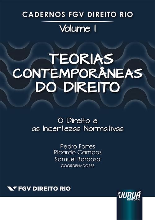 Teorias Contemporâneas do Direito - O Direito e as Incertezas Normativas