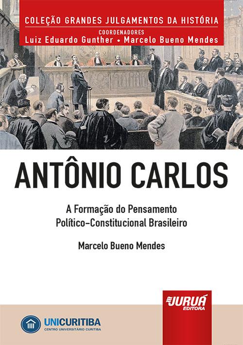 Antônio Carlos - A Formação do Pensamento Político-Constitucional Brasileiro