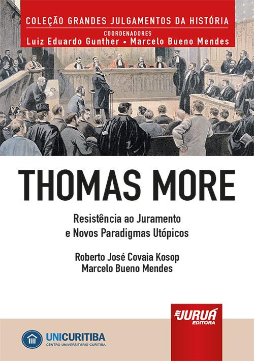 Thomas More - Resistência ao Juramento e Novos Paradigmas Utópicos