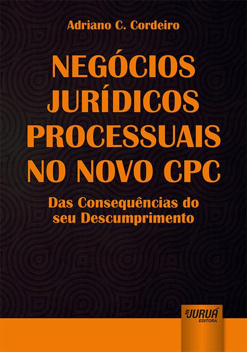 Negócios Jurídicos Processuais no Novo CPC