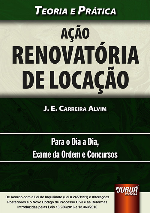 Ação Renovatória de Locação - Teoria e Prática - Para o Dia a Dia, Exame da Ordem e Concursos