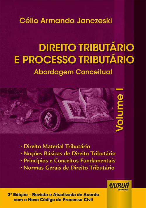 Direito Tributário e Processo Tributário - Abordagem Conceitual - Volume I