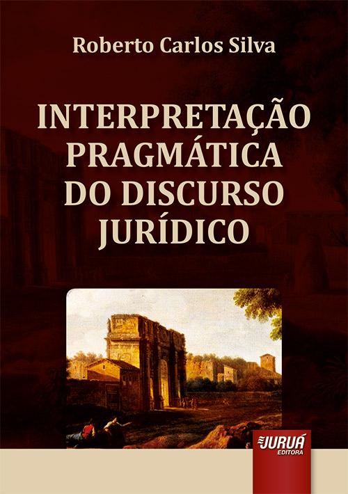 Interpretação Pragmática do Discurso Jurídico