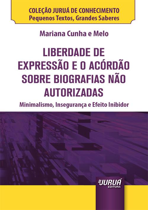 Liberdade de Expressão e o Acórdão sobre Biografias não Autorizadas - Minibook