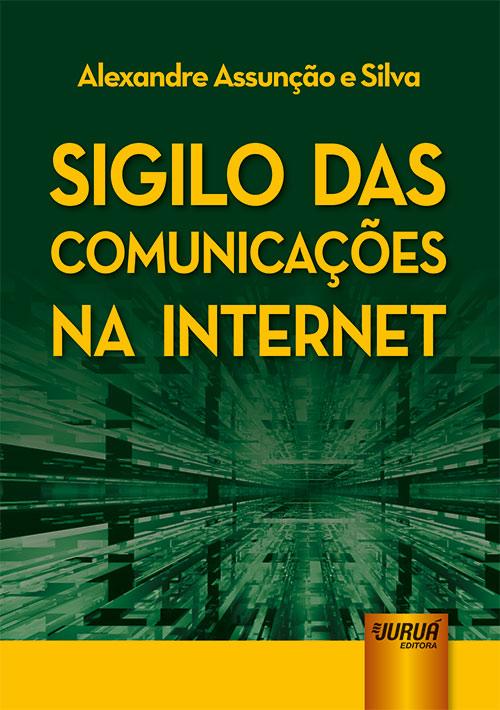 Sigilo das Comunicações na Internet