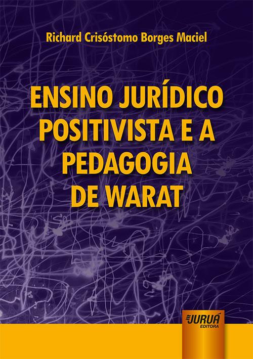 Ensino Jurídico Positivista e a Pedagogia de Warat