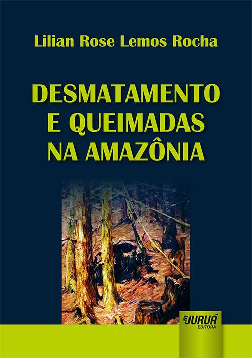 Desmatamento e Queimadas na Amazônia