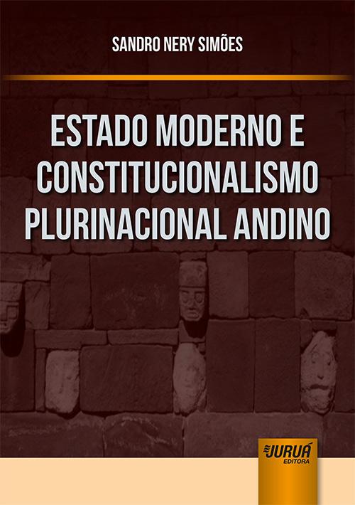 Estado Moderno e Constitucionalismo Plurinacional Andino