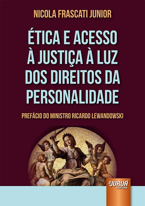 Ética e Acesso à Justiça à Luz dos Direitos da Personalidade