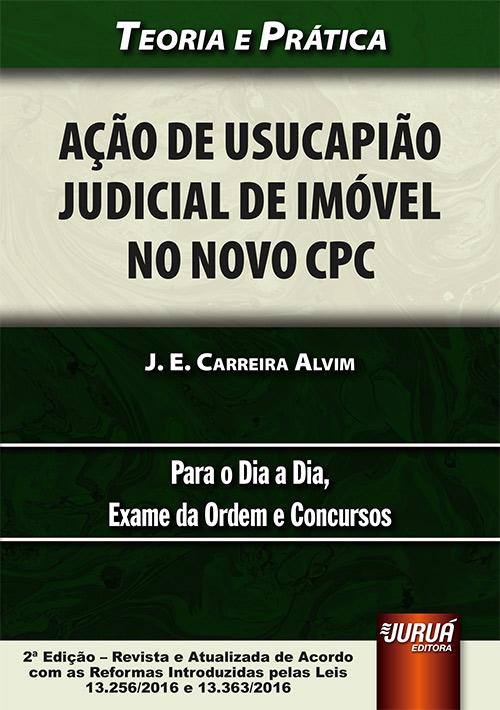 Ação de Usucapião Judicial de Imóvel no Novo CPC - Teoria e Prática