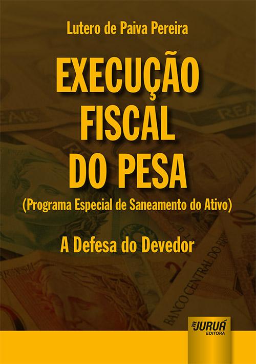 Execução Fiscal do PESA (Programa Especial de Saneamento do Ativo)