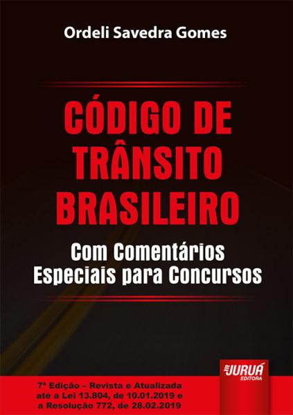 Código de Trânsito Brasileiro - Com Comentários Especiais para Concursos